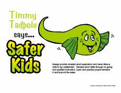 Timmy Tadpole says Safer Kids